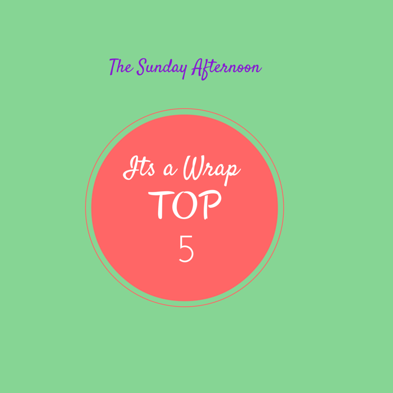 It's a wrap! The Sunday Afternoon: Top5